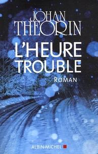 Johan Theorin - L'Heure trouble.