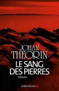 Johan Theorin - Le sang des pierres.