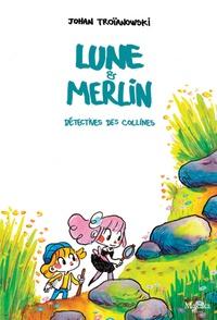 Johan Troïanowski - Lune & Merlin - Détectives des collines.