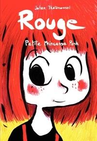 Johan Troïanowski - Rouge  : Rouge, petite princesse punk.