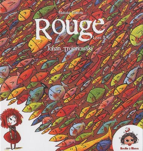 Johan Troïanowski - Rouge Tome 2 : Le carnaval aquatique.