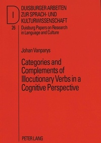 Johan Vanparys - Categories and Complements of Illocutionary Verbs in a Cognitive Perspective.