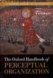Johan Wagemans - The Oxford Handbook of Perceptual Organization.