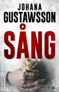 Johana Gustawsson - Sang - Une enquête d'Emily Roy et Alexis Castells.