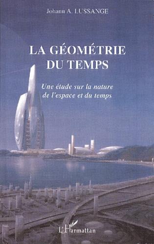 La géométrie du temps. Une étude sur la nature de l'espace et du temps