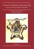 Johann Albrecht von Mandelslo - Voyage en Perse et en Inde - De Johann Albrecht von Mandelslo (1637-1640).