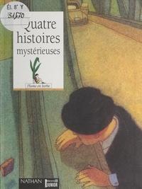 Johann Balzano et Baptiste du Chaffaut - Quatre histoires mystérieuses.