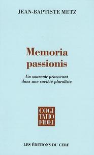 Johann-Baptist Metz - Memoria passionis - Un souvenir provocant dans une société pluraliste.