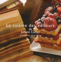 Johann Caillot - La cuisine des éditeurs.