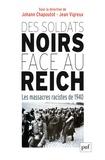 Johann Chapoutot et Jean Vigreux - Des soldats noirs face au Reich - Les massacres racistes de 1940.