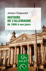 Johann Chapoutot - Histoire de l'Allemagne (de 1806 à nos jours).