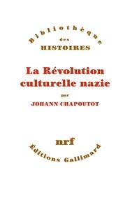 Johann Chapoutot - La révolution culturelle nazie.
