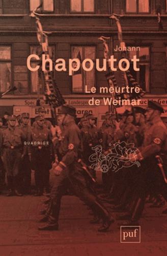 Johann Chapoutot - Le meurtre de Weimar.