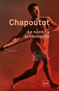 Johann Chapoutot - Le nazisme et l'antiquité.