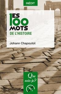 Johann Chapoutot - Les 100 mots de l'histoire.
