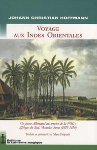 Johann Christian Hoffmann - Voyage aux Indes Orientales.