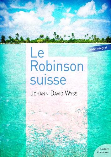 Le Robinson suisse. Tomes 1 et 2