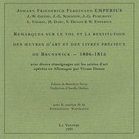 Johann Friederich Ferdinand Emperius - Remarques sur le vol et la restitution des oeuvres d'art et des livres précieux de Brunswick 1806-1815 - Avec divers témoignages sur les saisies d'art opérées en Allemagne par Vivant Denon.