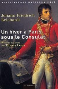 Johann-Friedrich Reichardt - Un hiver à Paris sous le Consulat (1802-1803).