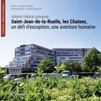 Johann Gautier et Didier Depoorter - Valloire Habitat présente : Saint-Jean-de-la-Ruelle, les Chaises - un défi d'exception, une aventure humaine.