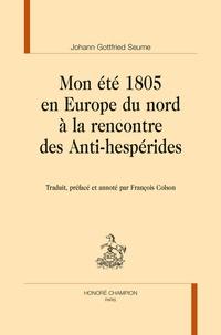 Johann Gottfried Seume - Mon été 1805 en Europe du Nord à la rencontre des Anti-hespérides.