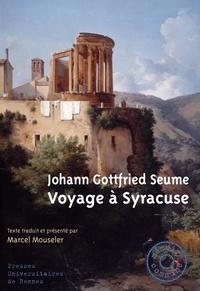 Johann Gottfried Seume - Voyage à Syracuse.