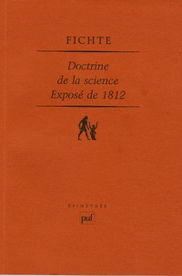Johann-Gottlieb Fichte - Doctrine de la science exposé de 1812.