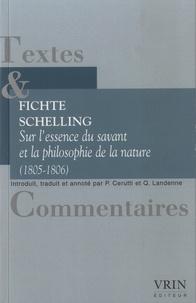 Johann-Gottlieb Fichte et Friedrich von Schelling - Sur l'essence du savant et la philosophie de la nature (1805-1806).
