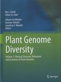 Johann Greilhuber et Jaroslav Dolezel - Plant Genome Diversity - Volume 2 : Physical Structure, Behaviour and Evolution of Plant Genomes.