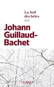 Téléchargements gratuits d'ebook du domaine public La Soif des bêtes in French ePub PDB par Johann Guillaud-Bachet