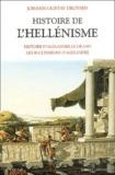 Johann-Gustav Droysen - Histoire de l'hellénisme - Histoire d'Alexandre le Grand, les successeurs d'Alexandre.