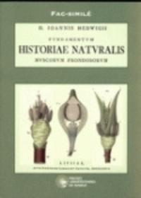 Johann Hedwig - Fundamentum historiae naturalis muscorum frondosorum.