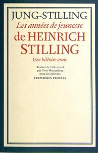 Johann Heinrich Jung-Stilling - Les années de jeunesse de Heinrich Stilling.