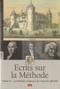 Johann Heinrich Pestalozzi - Ecrits sur la Méthode - Volume 4, La Méthode à l'épreuve de l'expertise officielle.