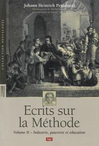 Johann Heinrich Pestalozzi - Ecrits sur la Méthode - Volume 2, Industrie, pauvreté et éducation.