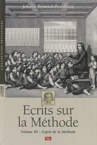 Johann Heinrich Pestalozzi - Ecrits sur la Méthode - Volume 3, Esprit de la Méthode.