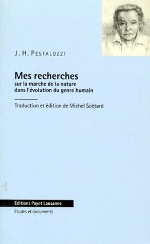 Johann Heinrich Pestalozzi - Mes recherches sur la marche de la nature dans l'évolution du genre humain - 1797.