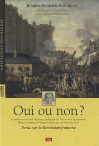 Johann Heinrich Pestalozzi - Oui ou non ? - Ecrits sur la Révolution Française.
