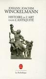 Johann-Joachim Winckelmann - Histoire de l'art dans l'Antiquité.
