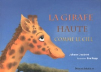 Johann Joubert - La girafe haute comme le ciel.