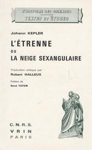 Johann Kepler - L'Etrenne ou La neige sexangulaire.