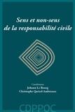 Johann Le Bourg et Christophe Quézel-Ambrunaz - Sens et non-sens de la responsabilité civile.