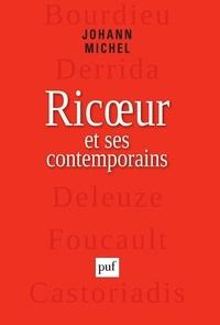 Johann Michel - Ricoeur et ses contemporains - Bourdieu, Derrida, Deleuze, Foucualt, Castoriadis.