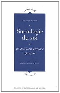 Johann Michel - Sociologie du soi - Essai d'herméneutique appliquée.
