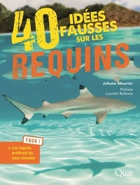 Johann Mourier - 40 idées fausses sur les requins.