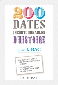 Johann Protais et Sylviane Martin - 200 dates incontournables d'histoire pour le Bac.
