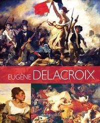 Johann Protais - Les plus belles oeuvres d'Eugène Delacroix.