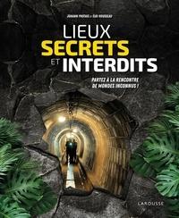 Télécharger le livre en ligne pdf Lieux secrets et interdits  - Partez à la rencontre de mondes inconnus ! in French