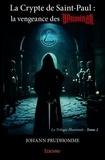 Johann Prudhomme - La Trilogie Illuminati Tome 2 : La crypte de Saint-Paul - La vengeance des illuminati.