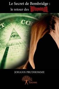 Johann Prudhomme - Le secret de Bembridge - Le retour des illuminati.